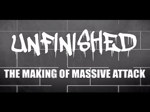 Unfinished: The Making of Massive Attack